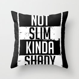 Not Slim Kinda Shady Chubby Gym Design Throw Pillow
