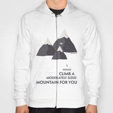 I'd climb a mountain for you Hoody