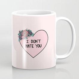 I Don't Hate You Coffee Mug