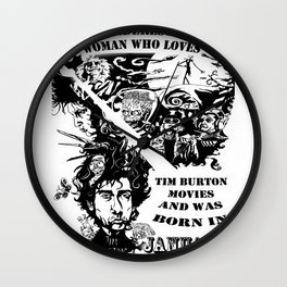 Never Underestimate, a Woman, who Loves, Tim Burton Movies, and was Born in JANUARY Wall Clock