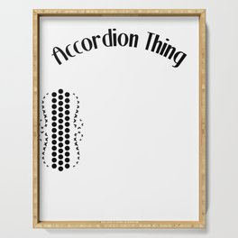 Accordion Accordionist T Shirt Gift Accordion thing Serving Tray