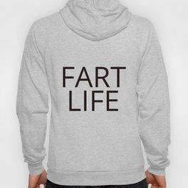 Fart Life Hoody