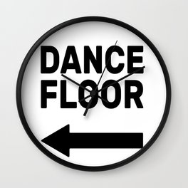 Dance floor (arrow pointing left) Wall Clock