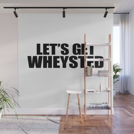 Let's Get Wasted Wall Mural
