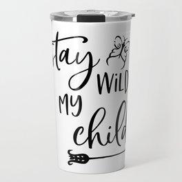 Stay Wild My Child, Gift For Kids, Home Decor, Baby Room, Kids Room, Kids Travel Mug