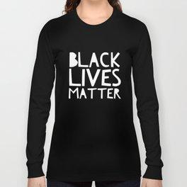 Black Lives Matter 3 Long Sleeve T-shirt