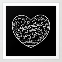 Adventure is where your heart is BW Art Print