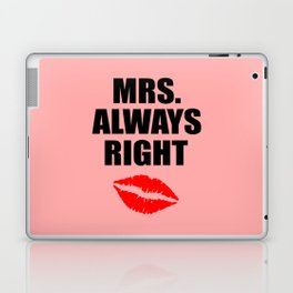 Mrs. always right funny quote Laptop & iPad Skin