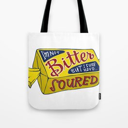 i'm not bitter but i sure have soured Tote Bag