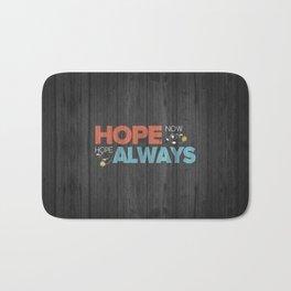 Hope Now, Hope Always - Psalm 131:3 Bath Mat