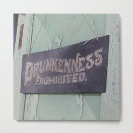 Drunkenness Prohibited Metal Print