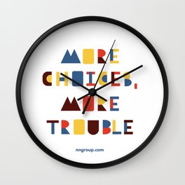 More Choices, More Trouble Wall Clock