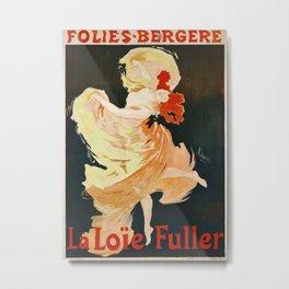 Vintage French poster - Jules Cheret - La Loie Fuller Metal Print