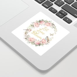 Let love bloom Sticker