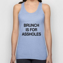 Brunch is For Assholes Unisex Tank Top