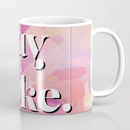 ST@Y W0K3 Coffee Mug