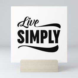 Live Simply Mini Art Print
