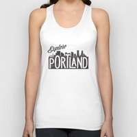 portland Tank Tops featuring Explore Portland by cabin supply co