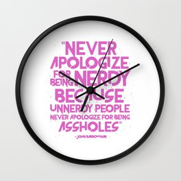 never apologize for being nerdy Wall Clock