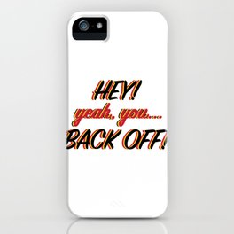 Back Off! iPhone Case