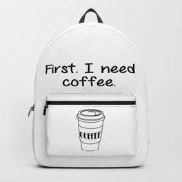 First. I need coffee. Backpack