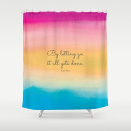 By letting go, it all gets done. Lao Tzu Shower Curtain