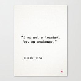 """Robert Frost """"I am not a teacher, but an awakener."""" Canvas Print"""