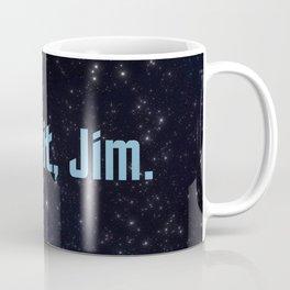 damn it, Jim. Coffee Mug