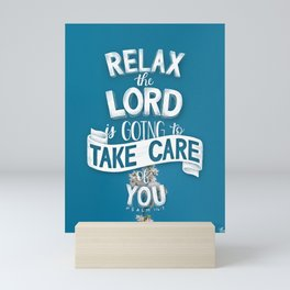 Relax the Lord is going to take care of you. Psalm 116:7 Mini Art Print