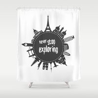 never stop exploring Shower Curtains featuring Never stop exploring by Isla360