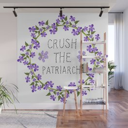 crush the patriarchy Wall Mural