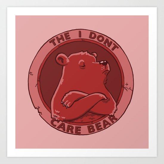 I don't care bear Art Print