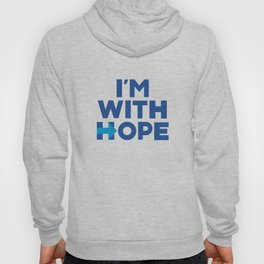 I'm With Her - I'm With Hope Hoody
