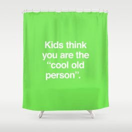 Cool Old Person Shower Curtain