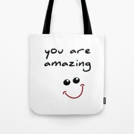 you are amazing! Tote Bag