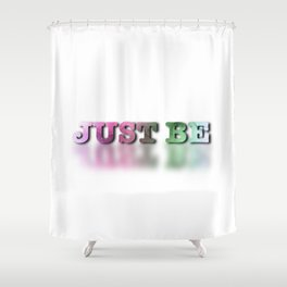 JUST BE Shower Curtain