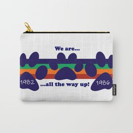 We are...all the way up! Carry-All Pouch