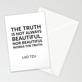 Lao Tzu quotes - The truth is not always beautiful, nor beautiful words the truth. Stationery Cards