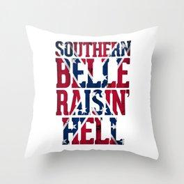 Southern Belle Raisin Hell Throw Pillow