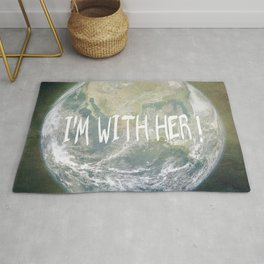 Earth Day - I'm with her! Rug