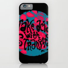 Take Acid With Strangers iPhone 6s Slim Case