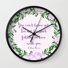 I'm Not Finished Falling in Love with You Wall Clock
