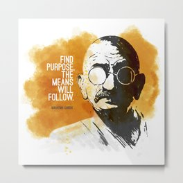 Purpose and Means Metal Print
