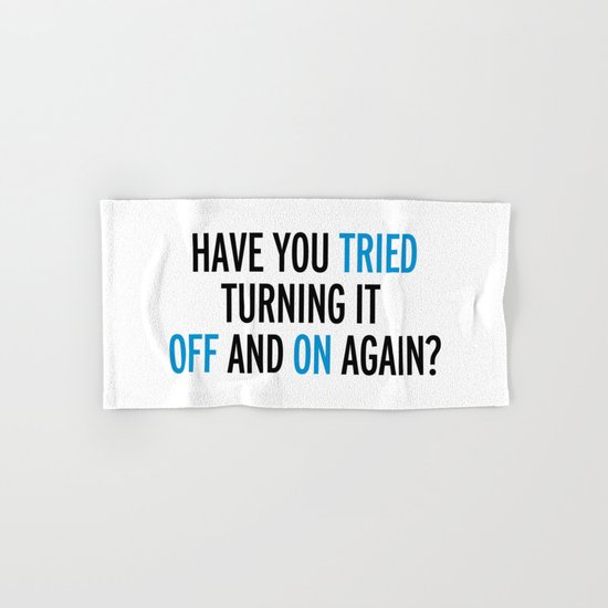 Off And On Again Funny Quote Hand & Bath Towel