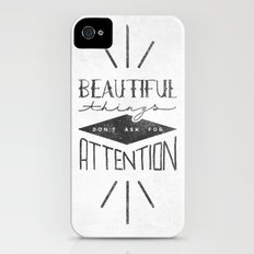 Beautiful Things Don't Ask For Attention iPhone (4, 4s) Slim Case