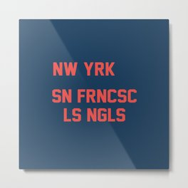 new york san francisco los angeles Metal Print