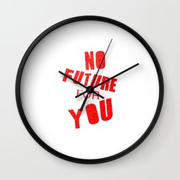 No future for you, a punk anthem Wall Clock
