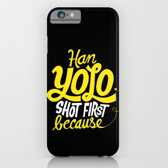 Han Yolo Shot First Because iPhone & iPod Case