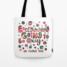 Everything's Going To Be Okay Tote Bag