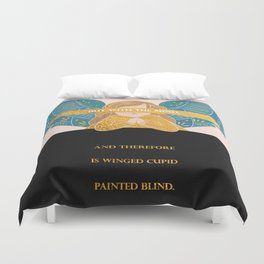 Cupid Painted Blind - Shakespeare Quote Duvet Cover